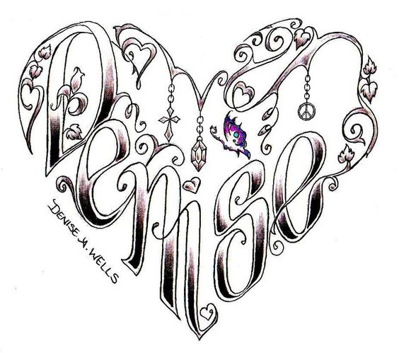 Heart Tattoos | tattoo design by denise a wells name denise tattoo made into a heart ...