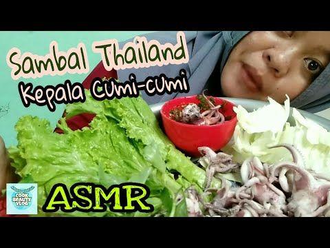 Sambal Thailand Kepala Cumi Cumi Asmr Nyoba Nyoba Pedas Youtube Resep Masakan Masakan Resep