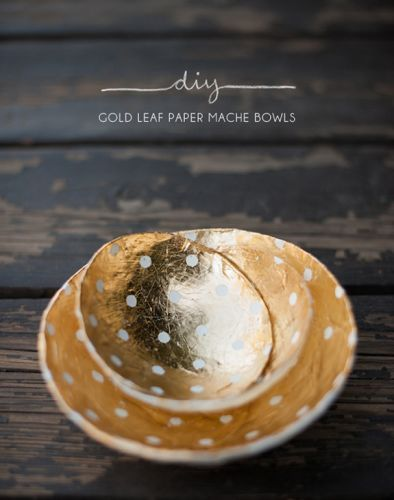 DIY gold leaf paper mache bowls: Gold Leaf, Diy Gift, Mâché Bowl, Diy Craft, Diy Project