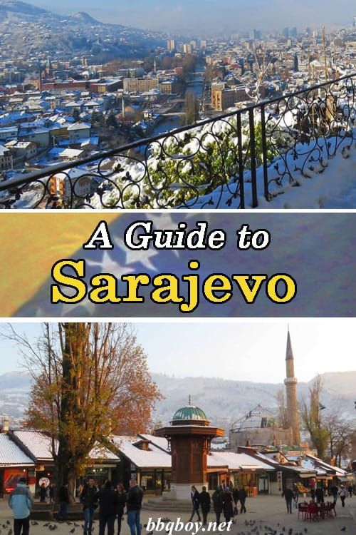 A Guide To Sarajevo The Travels Of Bbqboy And Spanky Balkans Travel Sarajevo Cities In Europe