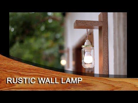 Diy Design Rustic Wall Lamp Lampu Dinding Rustic Youtube In 2020 Rustic Walls Wall Lamp Rustic Design