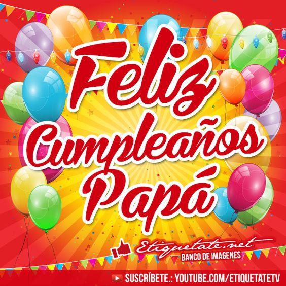 imagenes con frases de feliz cumpleaños para mi papa | Cumples ...