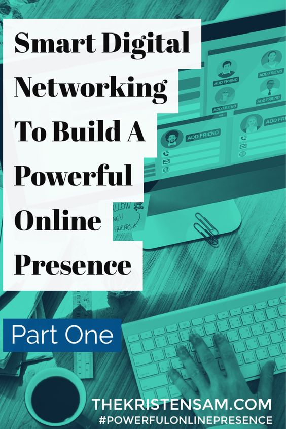 Build A Powerful Online Presence with Smart Digital Networking, Pt. 1