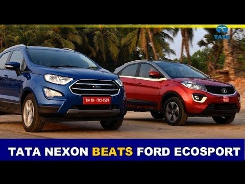 Tata Nexon Beats Ford Ecosport For The First Time In 2018 Ford
