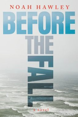 Before the Fall Noah Hawley  Available 5/31/16  4 Stars!  See my review!  https://www.goodreads.com/review/show/1450287641?book_show_action=false