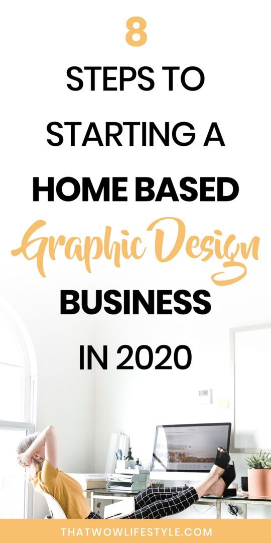 8 Steps To Starting A Graphic Design Home Based Business In 2020 Based Business Busines In 2020 Graphic Design Business Graphic Design Jobs Business Design