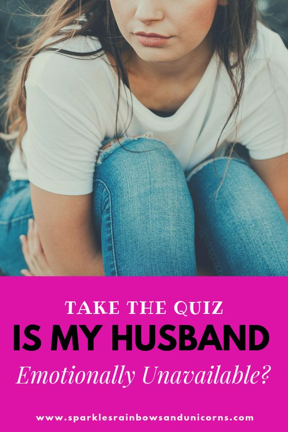 This quiz will give you an idea if your husband is most likely emotionally unavailable.
