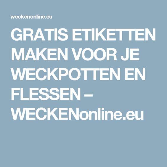 GRATIS ETIKETTEN MAKEN VOOR JE WECKPOTTEN EN FLESSEN – WECKENonline.eu