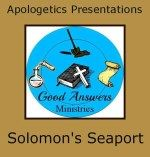 FREE Apologetics curriculum. Powerpoints with voice overs. This episode: Solomon's Seaport - A Good Answers Apologetics Presentation