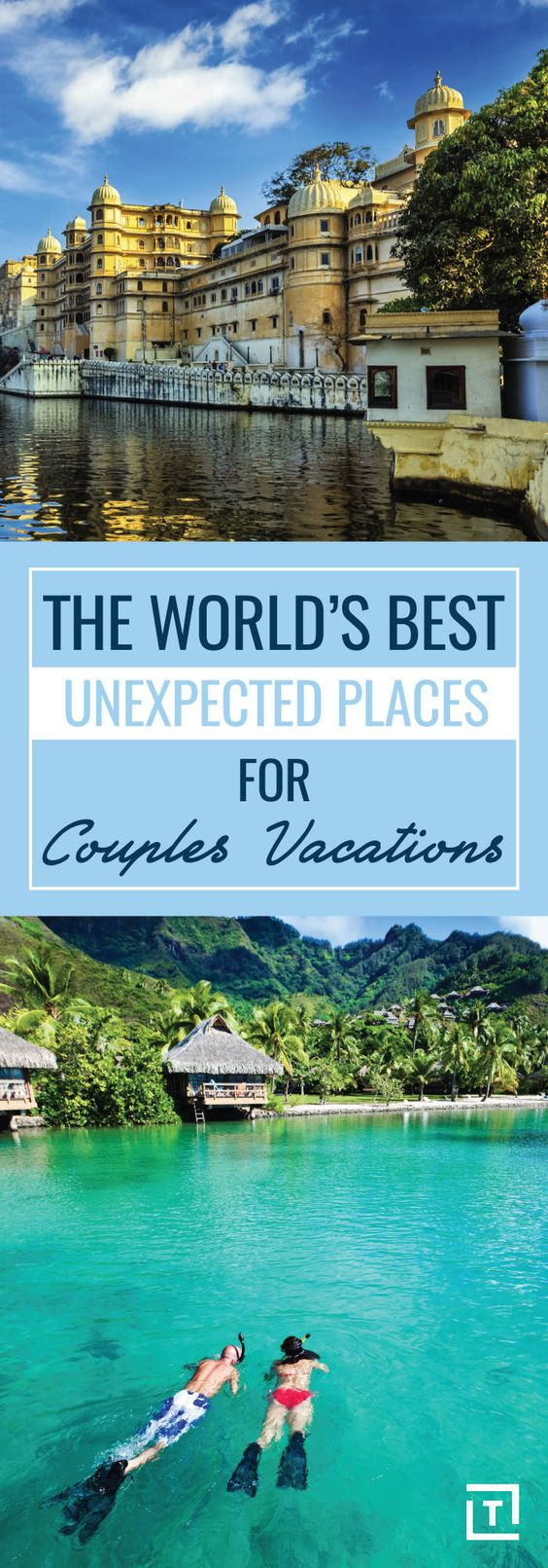 The world 39 s best unexpected places for couples vacations for Top vacation destinations for couples