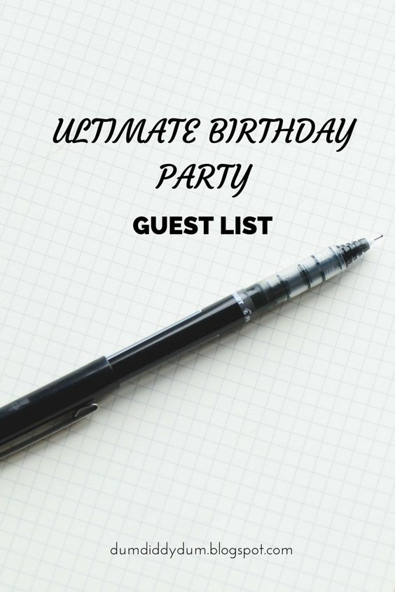 Party guests, Anniversaries and Birthday celebrations on Pinterest - birthday party guest list
