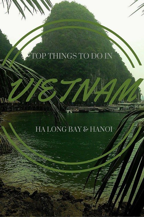 Adoration 4 Adventure's top things to do in Ha Long Bay and Hanoi, Vietnam.
