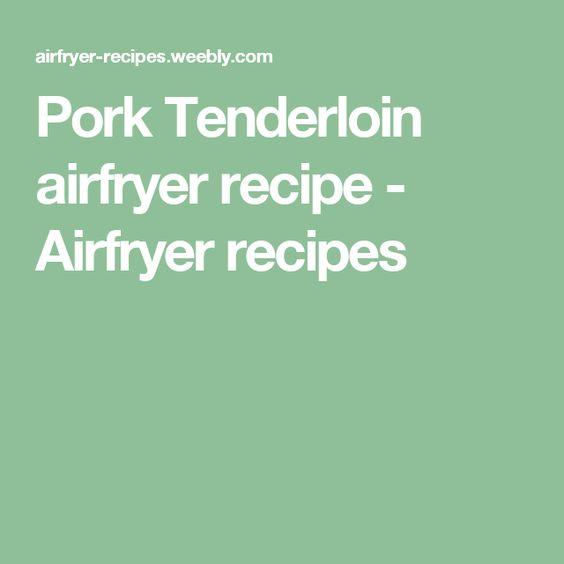 Pork tenderloin nuwave recipe