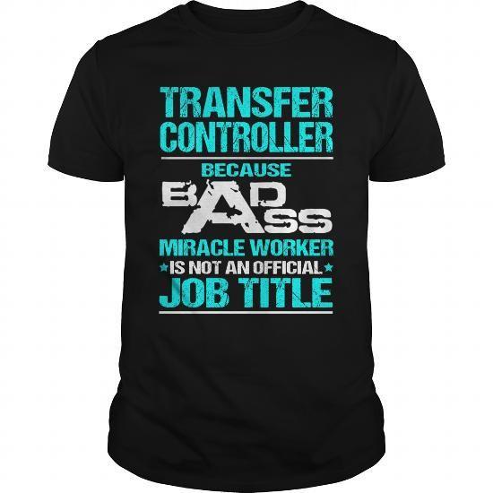 TRANSFER CONTROLLER T-Shirts, Hoodies, Sweatshirts, Tee Shirts (22.99$ ==► Shopping Now!)