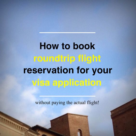 How to book roundtrip flight reservation for visa application without paying the actual flight