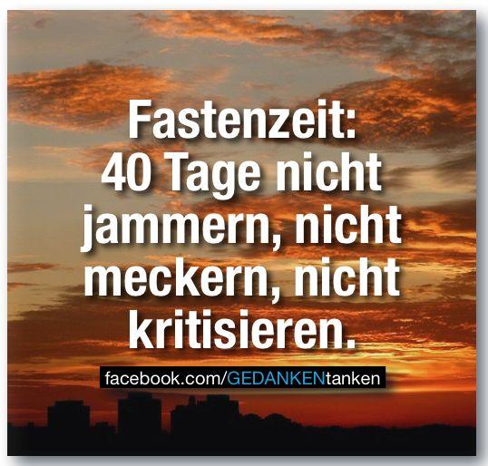 #fastenzeit #nichtjammern #nichtmeckern #nichtkritisieren #gedankentanken #coaching #christianholzhausen