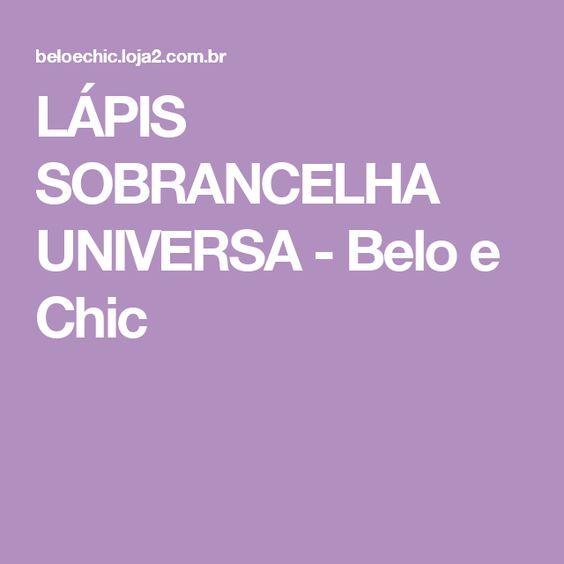 LÁPIS SOBRANCELHA UNIVERSA - Belo e Chic