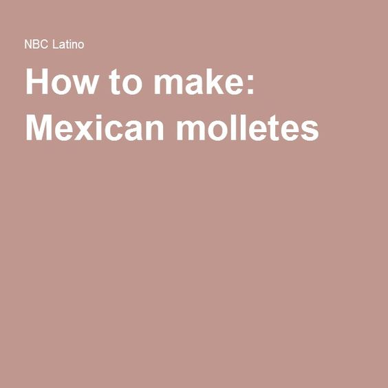 How to make: Mexican molletes