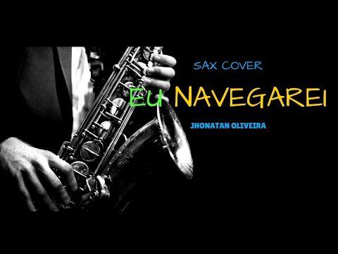 Instrumental Gospel Saxofone 2017 Youtube Com Imagens Cover