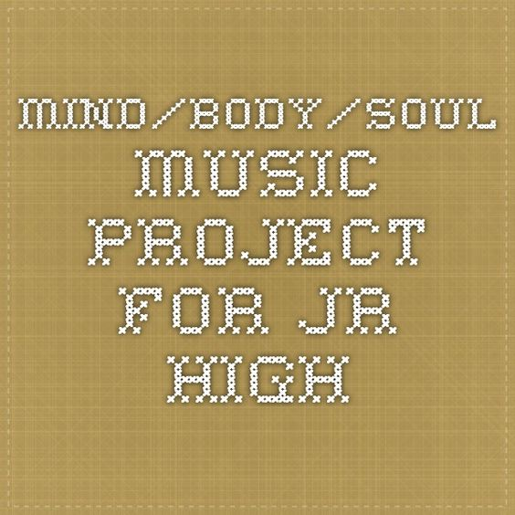 mind/body/soul music project for jr high