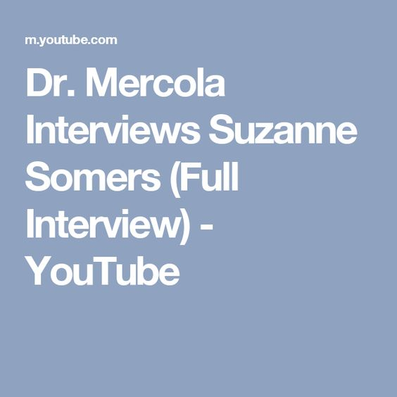 Dr. Mercola Interviews Suzanne Somers (Full Interview) - YouTube