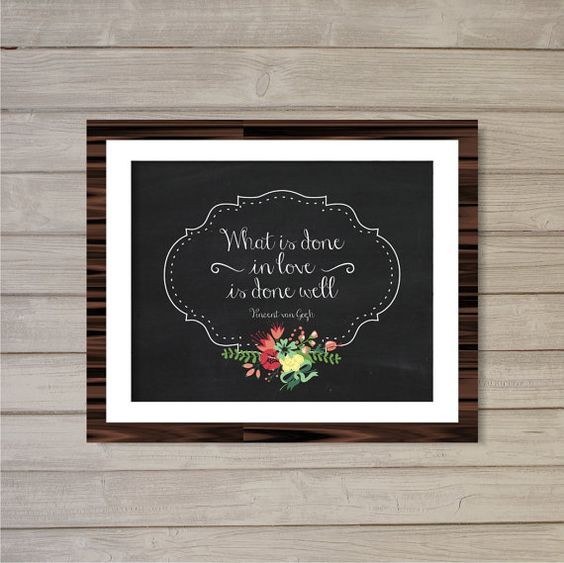 Van Gogh Quote What is Done in Love is Done Well Floral Faux Chalkboard Wall Art Printable -8x10- Instant Download Home Decor Digital Poster on Etsy, $6.36