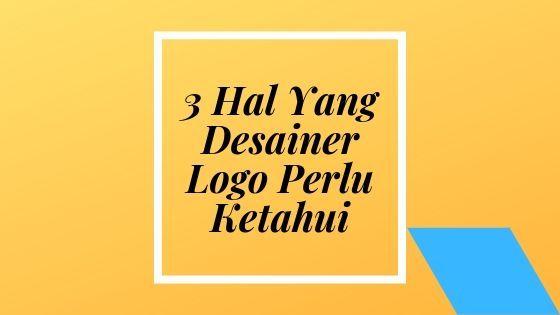 3 Hal Yang Desainer Logo Perlu Ketahui Desainer Desain Logo Pengikut