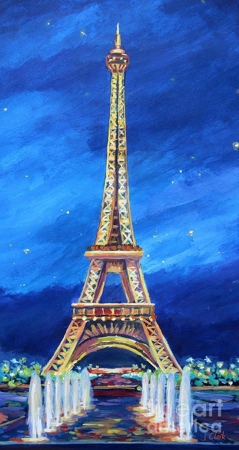 Paris Painting The Eiffel Tower At Night By John Clark Eiffel Tower Painting Eiffel Tower Art Eiffel Tower At Night