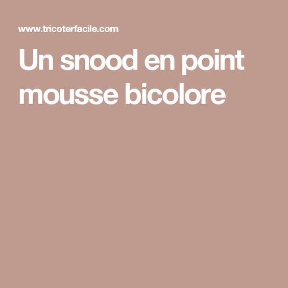 Un snood en point mousse bicolore