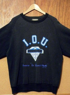 i.o.u. shirts....when sweatshirts were dress clothes- and I STILL have one!!! that's how well made they were. Must've been made in USA