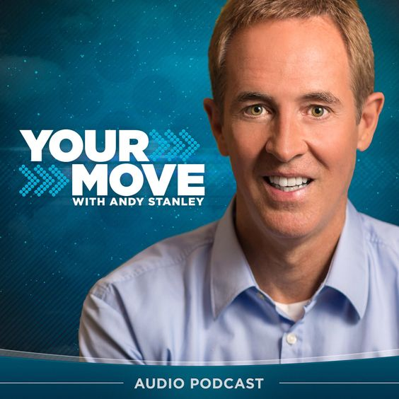 Check out this great Podcast: https://itunes.apple.com/us/podcast/your-move-andy-stanley-podcast/id211872550?mt=2