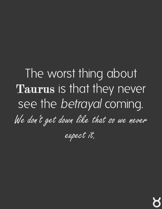 Taurus Facts. So true and so sad. They will never let you close again.