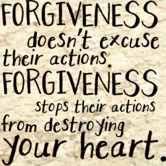 Forgiveness is good for your heart. But forgiveness does not mean reconciliation. It means no longer harboring hard feelings in your heart.: