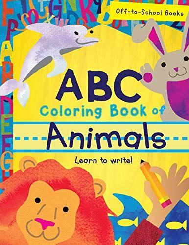 Abc Coloring Book Of Animals Children S Book Alphabet B Https Www Amazon Com Dp 1547012048 Ref Cm Sw R Pi Dp Abc Coloring Preschool Books Alphabet Book