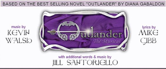 Outlander - The Musical Music by Kevin Walsh Lyrics by Mike Gibb