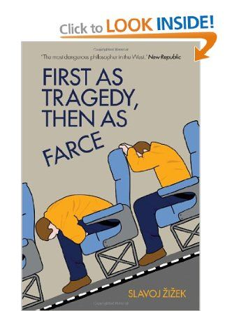 First As Tragedy, Then As Farce: Amazon.co.uk: Slavoj Zizek: Books