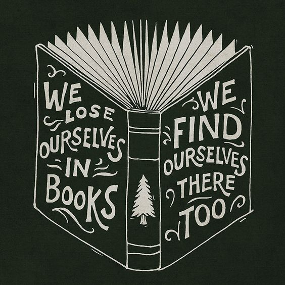 We Lost Ourselves in Books, We Find Ourselves There Too