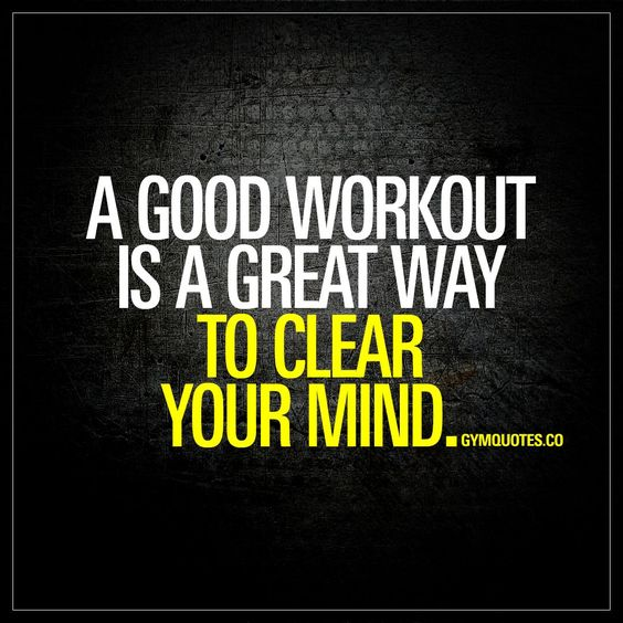 """A good workout is a great way to clear your mind."" It's amazing how a workout can clear your mind and make you feel so much better. No matter what goes through your mind, after that workout – you'll feel more relaxed and focused. One of the best ways to clear your mind. Period. www.gymquotes.co for all our workout motivation quotes!"