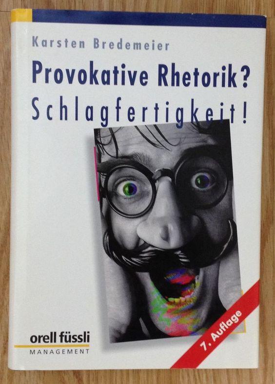 PROVOKATIVE RHETORIK SCHLAGFERTIGKEIT Karsten Bredemeier Orell Füssli 2000