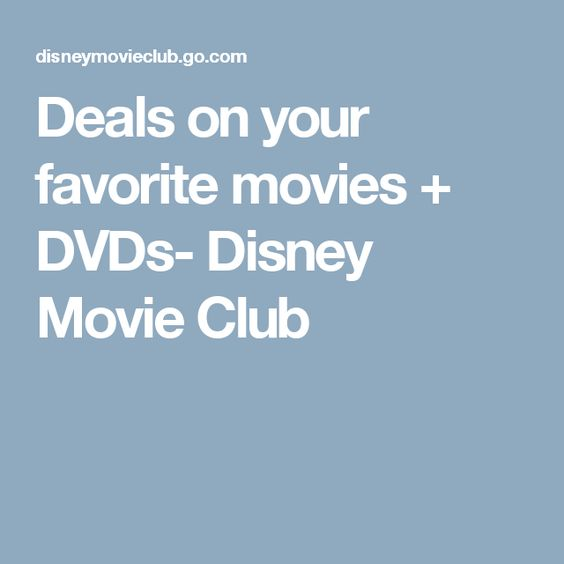 Deals on your favorite movies + DVDs- Disney Movie Club