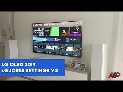 Así Debes Calibrar Tu Smart Tv Lg Para Conseguir La Mejor Imagen Nuevos Settings Lg B9 C9 E9 Y W9 Youtube Smart Tv Tv Que Te Mejores