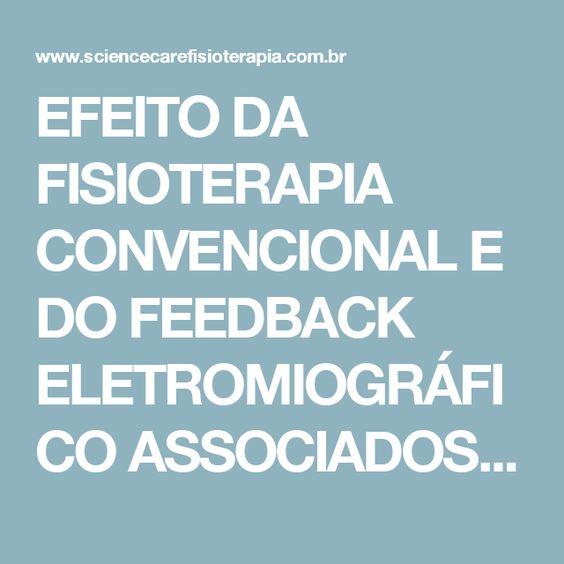 EFEITO DA FISIOTERAPIA CONVENCIONAL E DO FEEDBACK ELETROMIOGRÁFICO ASSOCIADOS AO TREINO DE TAREFAS ESPECÍFICAS NA RECUPERAÇÃO MOTORA DE MEMBRO SUPERIOR APÓS ACIDENTE VASCULAR ENCEFÁLICO - Science Care Fisioterapia