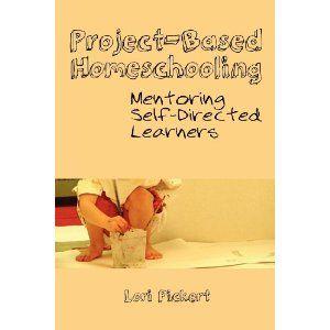 Project-Based Homeschooling: Mentoring Self-Directed Learners @Megan Kennel