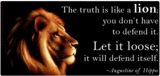 "Linda Suhler, Ph.D. on Twitter: ""The truth is like a lion; you don't have to defend it. Let it loose; it will defend itself. TY~RT~Follows~Chats https://t.co/5EuEBx1p3P"""