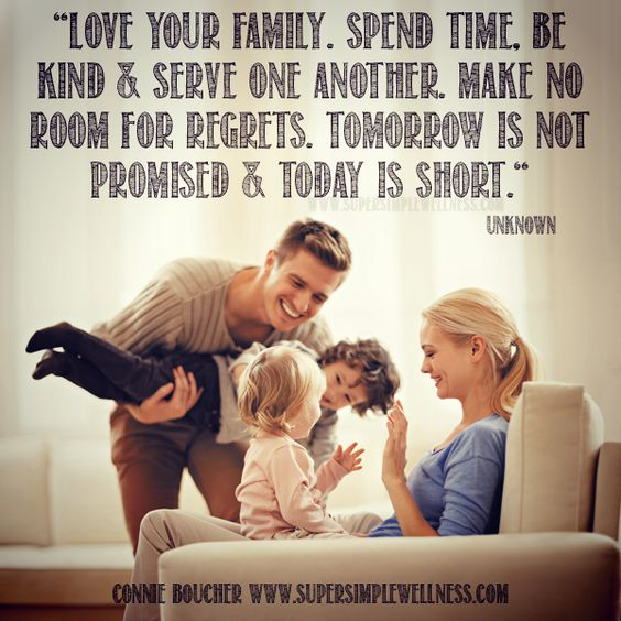 """""""#Love Your #family. Spend #time, Be #kind & #serve One"""