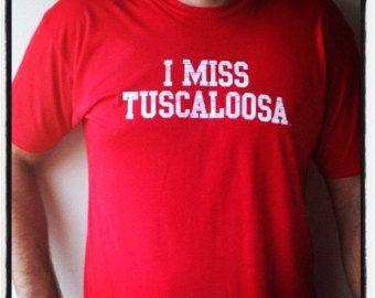 I MISS TUSCALOOSA