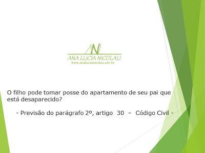 Ana Lucia Nicolau - Advogada: O filho pode tomar posse do apartamento de seu pai que está desaparecido?