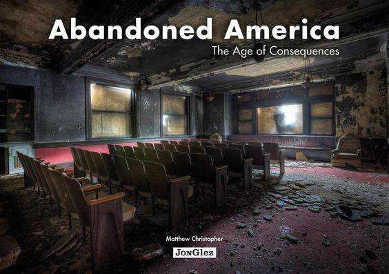 Abandoned America: The Age of Consequences - Matthew Christopher [77.01 CHRISTOPHER M. 2014]
