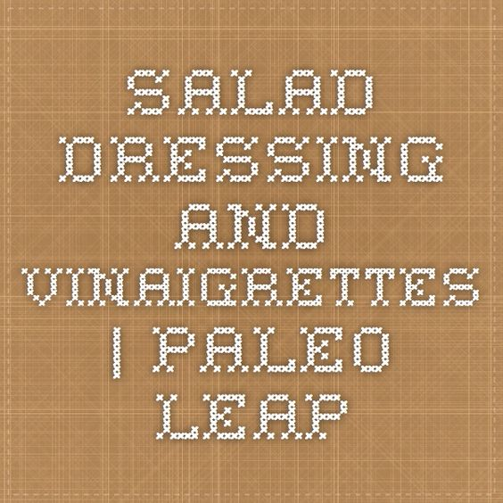 Salad Dressing And Vinaigrettes | Paleo Leap