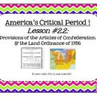 America's Critical Period ! Lesson #2.2 - Provisions of the Articles of Confederation & the Land Ordinance of 1785